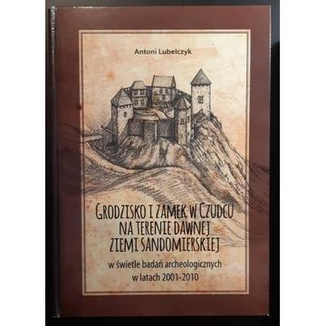 Grodzisko i zamek w Czudcu na ziemi sandomierskiej