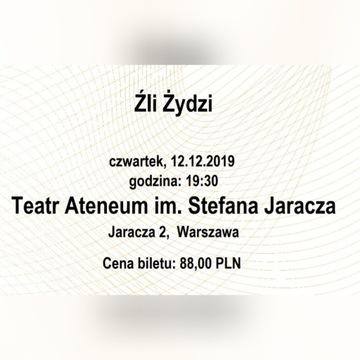 2 bilety teatr Ateneum Źli Żydzi 12.12 19:30