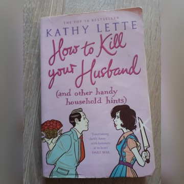 How to kill your husband -Kathy Lette Czarny humor