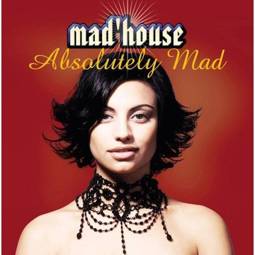Mad'House = Absolutely Mad