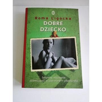 "Książka ""Dobre dziecko"" Roma Ligocka"