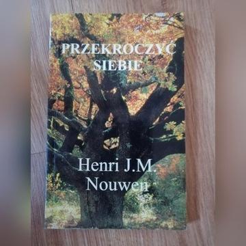 Przekroczyć siebie Henri J. M. Nouwen