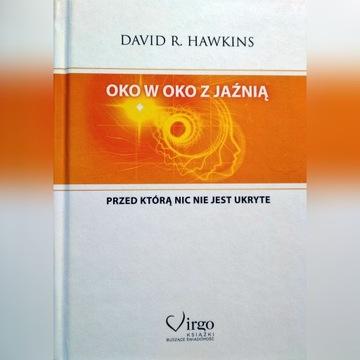 DAVID R. HAWKINS 'OKO W OKO Z JAŹNIĄ'