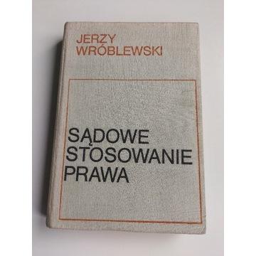 Jerzy Wróblewski Sądowe stosowanie prawa