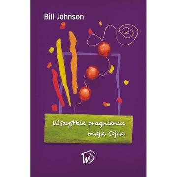 Wszystkie Pragnia Mają Ojca Bill Johnson