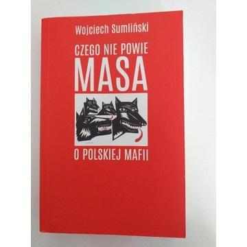W. Sumliński Czego nie powie Masa o polskiej mafii