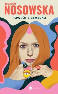 Powrót z Bambuko Katarzyna Nosowska