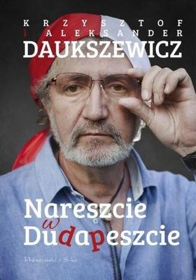 Nareszcie w Dudapeszcie Aleksander Daukszewicz, Krzysztof Daukszewicz