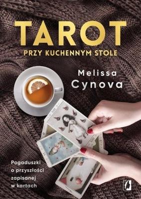 Tarot przy kuchennym stole Melissa Cynova Kobiece