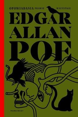 Opowiadania Prawie Wszystkie Edgar Allan Poe
