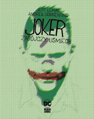 Joker Zabójczy uśmiech A. Sorrentino, Jeff Lemire