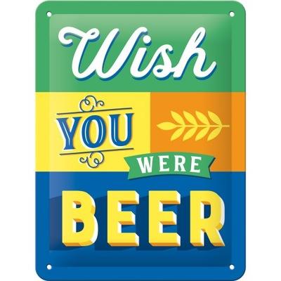 металлический вывеска Wish you were beer