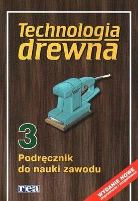 Technologia drewna cz.3. Podręcznik do nauki zawod