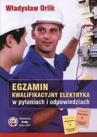 Egzamin kwalifikacyjny elektryka w pytaniach i odp