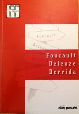 Foucault, Deleuze, Derrida