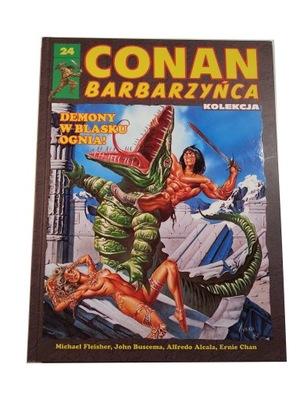 CONAN BARBARZYŃCA 24. DEMONY W BLASKU OGNIA!