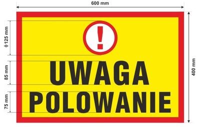 Tablica ostrzegawcza UWAGA POLOWANIE 5mm Wa-wa