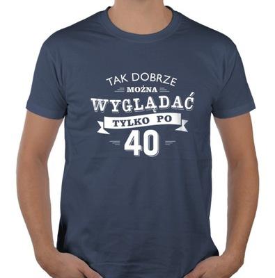 Koszulka na 40 URODZINY 30 40 50 60 70 lat XXL