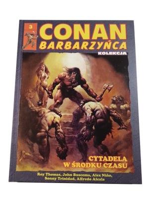 CONAN BARBARZYŃCA 3. CYTADELA W ŚRODKU CZASU