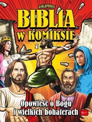 BIBLIA W KOMIKSIE OPOWIEŚĆ O BOGU I BOHATERACH