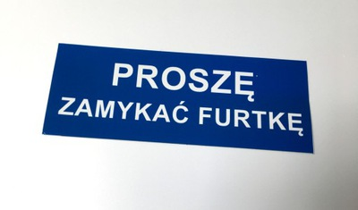 PROSZĘ ZAMYKAĆ FURTKĘ 21x8 PCV tablica znak