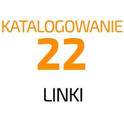 22 linki - Katalogowanie SEO   Pozycjonowanie