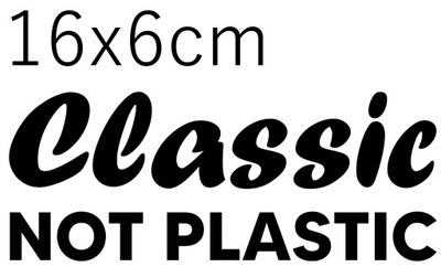 НАКЛЕЙКА НА АВТОМОБИЛЬ CLASSIC NOT PLASTIC 16X6CM