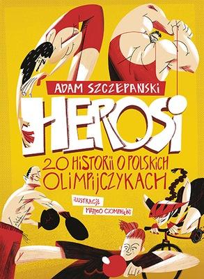 HEROSI. 20 HISTORII O POLSKICH OLIMPIJCZYKACH