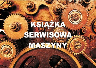 КНИЖКА СЕРВИСНАЯ MASZYNY / КНИЖКА РАБОТЫ MASZYNY