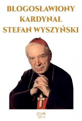 BŁOGOSŁAWIONY KARD. STEFAN WYSZYŃSKI beatyfikacja