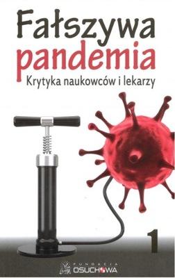 Fałszywa pandemia. Krytyka naukowców i lekarzy Pr. Zbiorowa