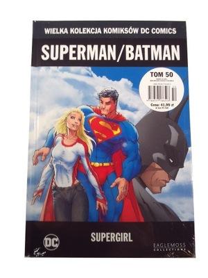 WKKDC 50. SUPERMAN / BATMAN SUPERGIRL - nowy