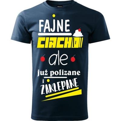 Koszulka FAJNE CIACHO POLIZANE ZAKLEP.. na prezent