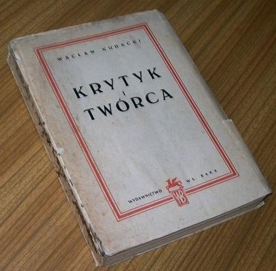 КРИТИК И СОЗДАТЕЛЬ Вацлав Kubacki