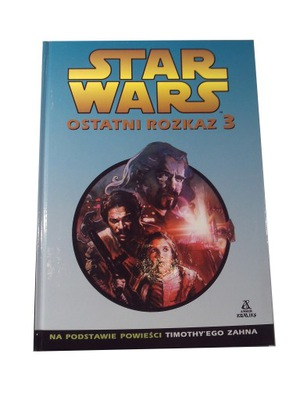 STAR WARS OSTATNI ROZKAZ 3 wyd. I 2003 r.