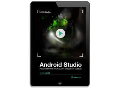 Android Studio. Kurs video. Programowanie
