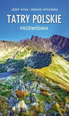 Tatry Polskie - Józef Nyka - Najnowsze Wydanie