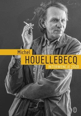 Interwencje 2020 Michel Houellebecq Literackie