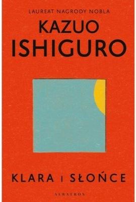 Klara i słońce - Ishiguro Kazuo