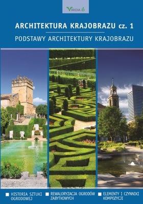 Architektura krajobrazu cz. 1. Podstawy architekt