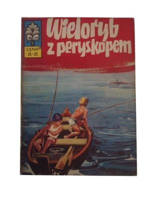 KAPITAN ŻBIK WIELORYB Z PERYSKOPEM wyd. I 1973 r.