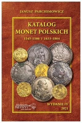 KATALOG MONET 1545-1589 i 1633-1864 - PARCHIMOWICZ