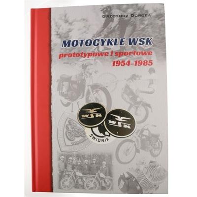 MOTOCYKLE WSK PROTOTYPOWE I TIPO DEPORTIVO 1954 -1985