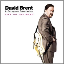 David Brent & Foregone Conclusion Life On the