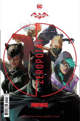 BATMAN FORTNITE ZERO POINT #1 3rd ptg + kod do gry