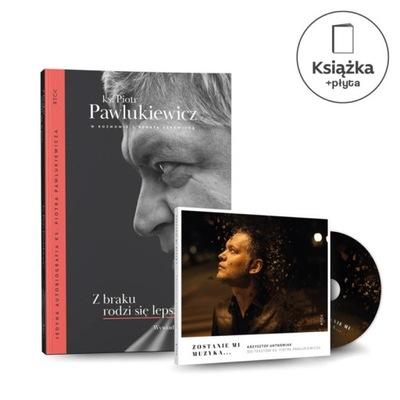 Z braku rodzi się lepsze; Zostanie mi muzyka Piotr Pawlukiewicz, Renata Czerwicka