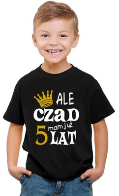 T-shirt Koszulka urodzinowa ALE CZAD MAM 5 LAT