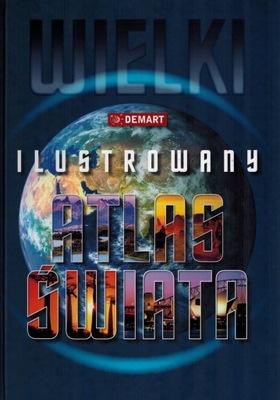 WIELKI ILUSTROWANY ATLAS ŚWIATA DEMART Wyd. 2021