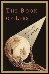 THE BOOK OF LIES CROWLEY ALEISTER