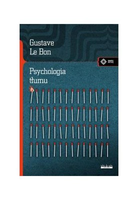 Psychologia tłumu. Gustave Le Bon. Etiuda